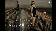 Anda Allexa - Fara Tine ( Radio Edit)