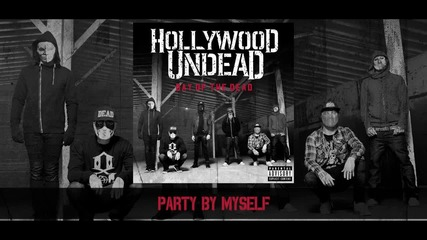 Hollywood Undead - Party By Myself [preview] (w⁄lyrics)