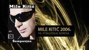Mile Kitic - Poslednja adresa - (Audio 2006)