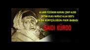 kurdcu cahil Said-i Kurdi ( Nursi) Nurculuk Denen Sayiklama