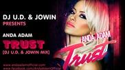 Anda Adam - Trust [dj U.d. & Jowin Mix]