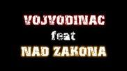 Vojvodinac Feat Nad Zakona -Nese Obrashtai