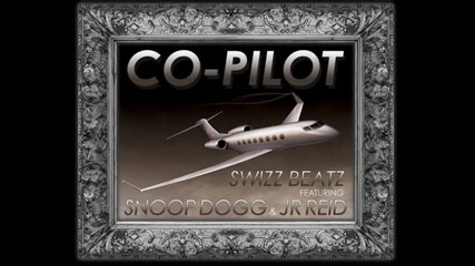 Swizz Beatz Feat. Snoop Dogg & Jr Reid – Co - Pilot