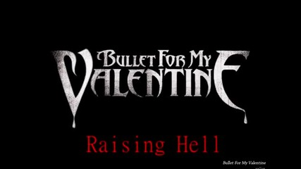 Bullet For My Valentine - Raising Hell (new single 2013)