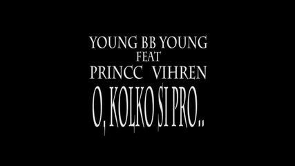 Youngbbyoung Feat. Princc Vihren - O, Kolko Si Pros [trailer]