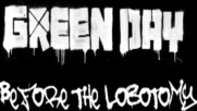 Green Day - Before The Lobotomy [Track Commentary] (Оfficial video)