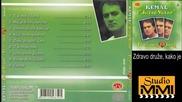 Kemal Malovcic i Juzni Vetar - Zdravo druze, kako je (Audio 1991)