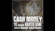 Yg ft. Krayzie Bone - Cash Money