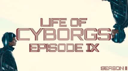 Life of Cyborgs: The Ultraviolet Kid