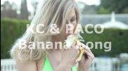 Kc & Paco - Banana Song