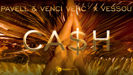 Pavell Venci Venc' x VessoU - Cash (Official Video)