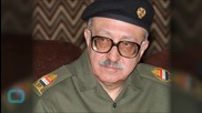 Saddam Hussein's Top Aide Dies in Hospital