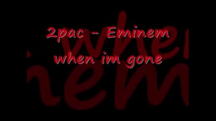 2pac и Еминем - when im gone