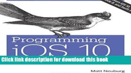 Download Programming iOS 10: Dive Deep into Views, View Controllers, and Frameworks