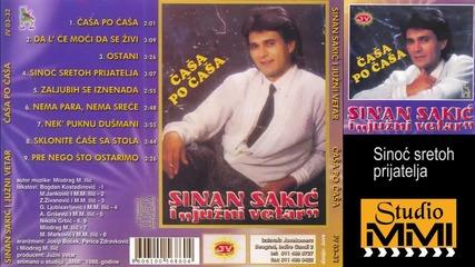 Sinan Sakic i Juzni Vetar - Sinoc sretoh prijatelja (Audio 1988)