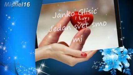 Janko Glisic _ Jedan svet smo mi