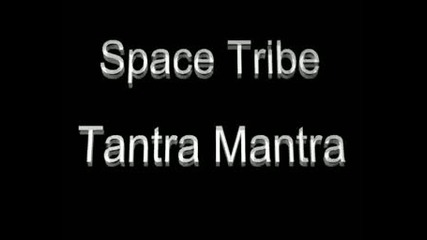 Space Tribe - Tantra Mantra