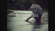 ][ Жестока!! ][ Bruno Mars - Only When Youre Lonely + Бг Превод