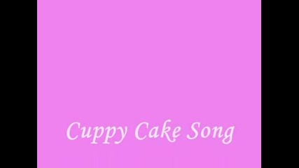 Cuppy Cake Song - Pics