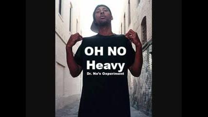 Oh No - Heavy