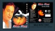 Mile Kitic - Gde si bila kad sam umirao - (Audio 1997)
