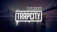 [ Trap - Bass ] Diplo & Lazerdisk Party Sex - Set It Off (twrk Remix)