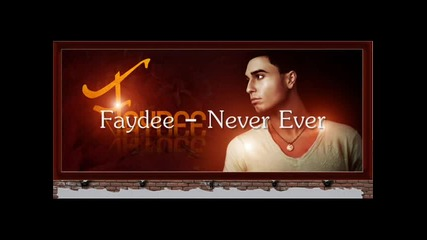 Faydee - Never Ever 2008 First song + превод от warrior