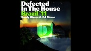 Defected In The House Brazil 11 mix 2 by Dj Meme