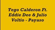 Tego Calderon Ft. Eddie Dee & Julio Voltio - Payaso
