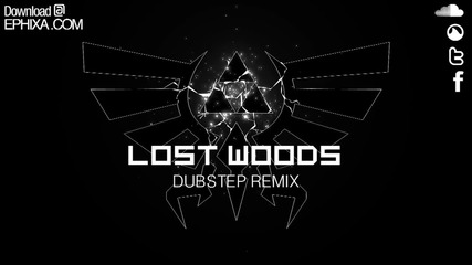 Lost Woods Dubstep Remix - Ephixa