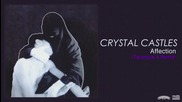 Crystal Castles - Affection (tarantula X Remix)