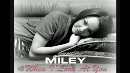 Miley Cyrus - When I Look At You - -