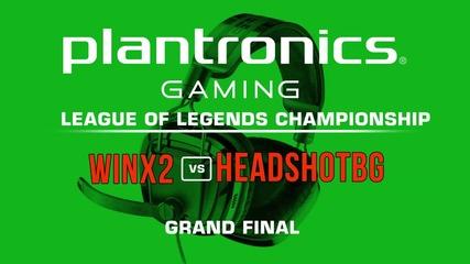 HEADSHOTBG vs WinX2- Finals Plantronics League of Legends Championship
