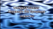 Wolfgang Gartner - Wolgangs 5th Symphony (original Mix)