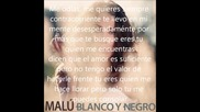 Malu - Blanco Y Negro ( Letra )