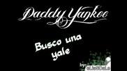 Daddy Yankee - Busco una yale
