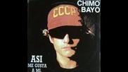 Chimo Bayo - Asi Me Gusta A Mi
