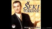 Seki Turkovic - Od cega mi bolest od toga mi lek (hq) (bg sub)