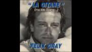 Felix Gray--la gitane (ma tete tourne )1987