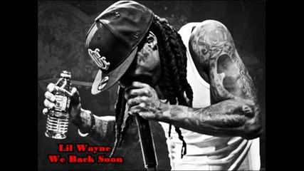 New* Lil Wayne - We Back Soon ( H Q ) *