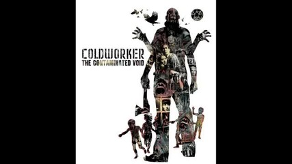 Coldworker - The Interloper (the Contaminated Void - 2006)