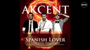 Akcent ft. Dollarman - Spanish Lover (високо качество)