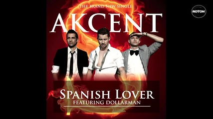 Akcent ft. Dollarman - Spanish Lover (високо качество)