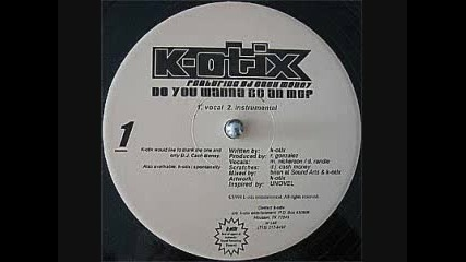 K - Otix - Do You Want To Be An Mc