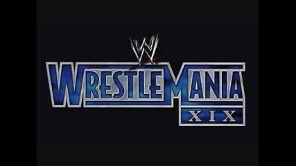 wwe Wrestlemania 19 Theme Song