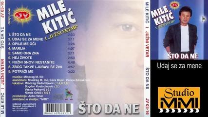 Mile Kitic i Juzni Vetar - Udaj se za mene (Audio 1988)