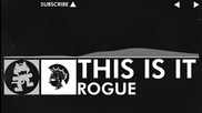 [edm] - Rogue - This is it [monstercat Free Release]