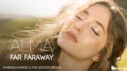 ALMA - Far Faraway (Fabrizio Parisi & The Editor Remix) [Official Video]