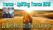 Dj Befo Project - The Tide Is High ( Bulgarian Trance, Uplifting Trance Music 2016 )