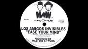 Los Amigos Invisibles - Ease Your Mind (frankie Feliciano Edit)